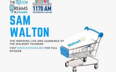 The Inspiring Life and Principles of Sam Walton – Founder of Walmart on The Silicon Dreams by RJ Shara